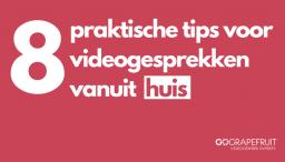 8 praktische tips voor videogesprekken vanuit huis