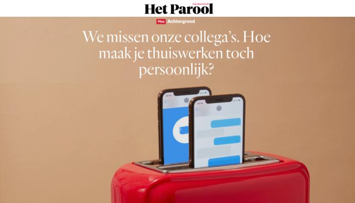 Artikel Parool: We missen onze collega's. Hoe maak je thuiswerken toch persoonlijk?